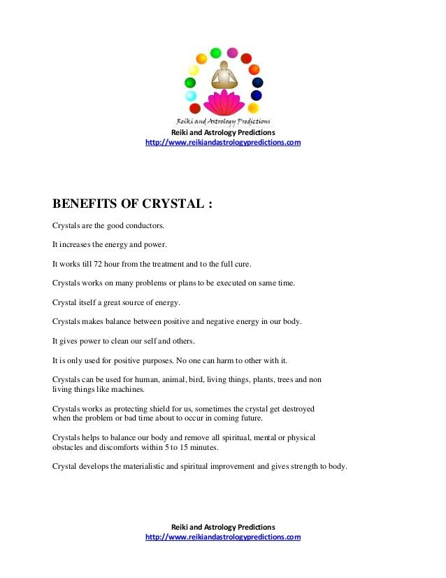 Reiki and Astrology Predictions http://www.reikiandastrologypredictions.com  BENEFITS OF CRYSTAL : Crystals are the good c...