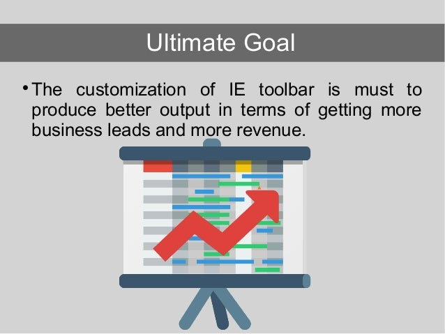 The customization of IE toolbar is must to produce better output in terms of getting more business leads and more revenu...