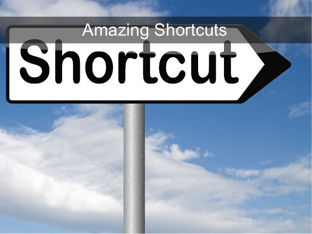 Amazing Shortcuts