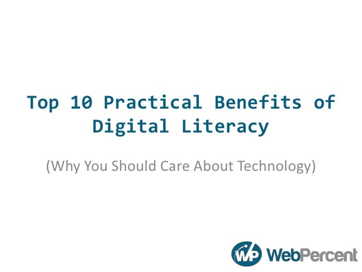 Top 10 Practical Benefits of      Digital Literacy (Why You Should Care About Technology)