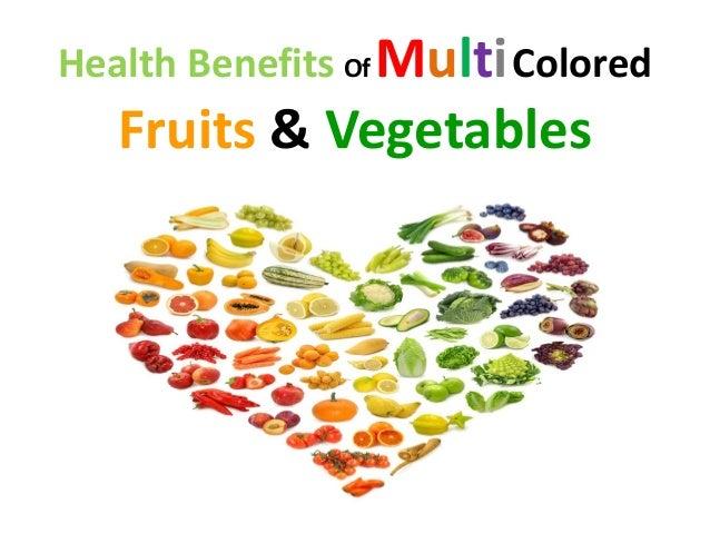 Health Benefits OfMultiColored Fruits & Vegetables
