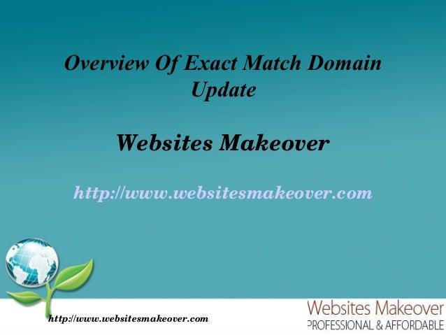 Overview Of Exact Match Domain              Update             WebsitesMakeover    http://www.websitesmakeover.comhttp://...