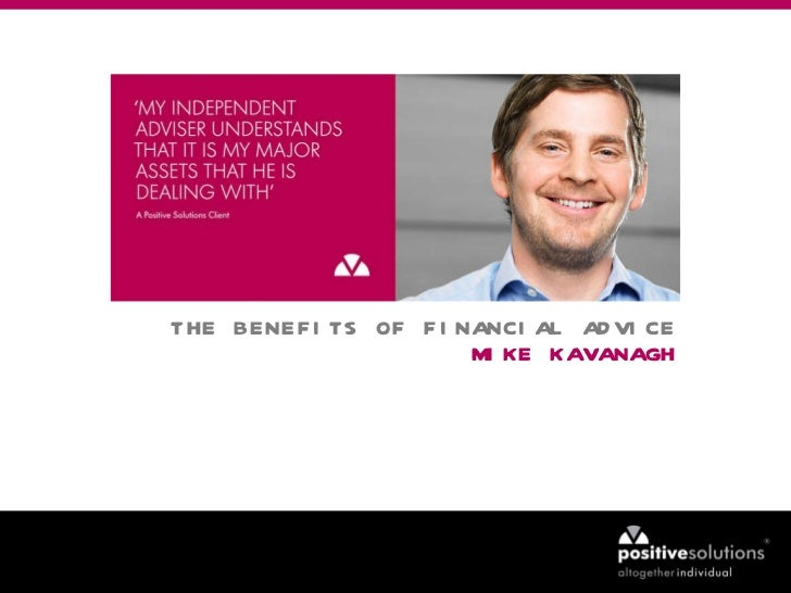 THE BENEFITS OF FINANCIAL ADVICE MIKE KAVANAGH