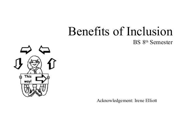Benefits of inclusionbs 8thsemesteracknowledgement irene elliott
