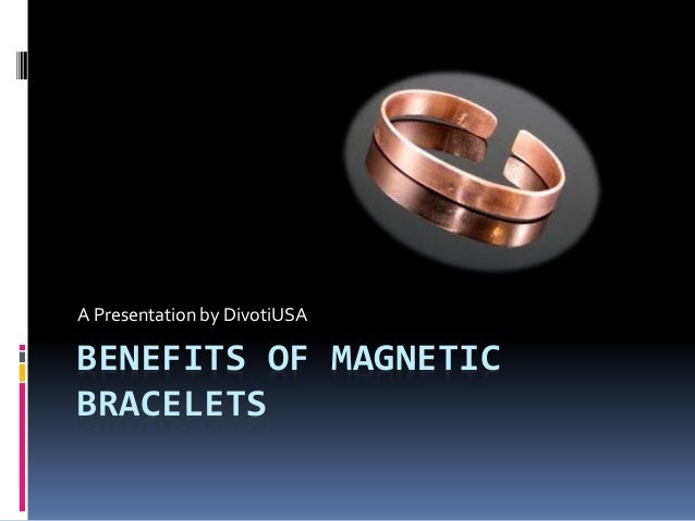 Benefits of magnetic bracelets for How does magnetic jewelry work