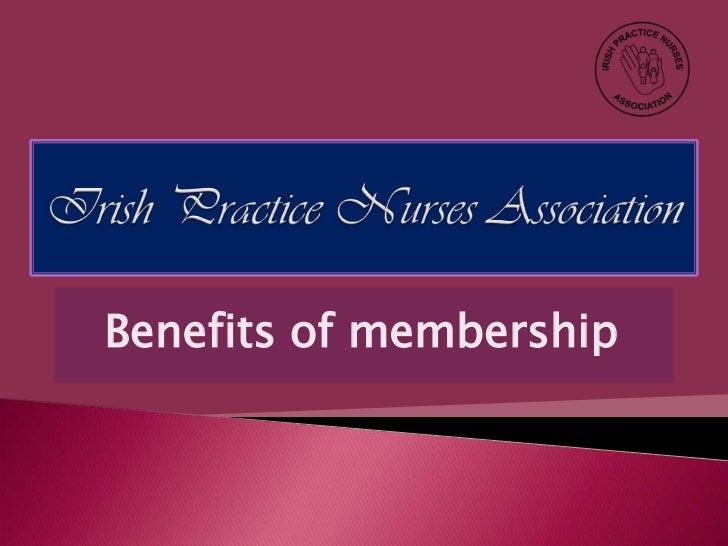 Irish Practice Nurses Association<br />Benefits of membership<br />