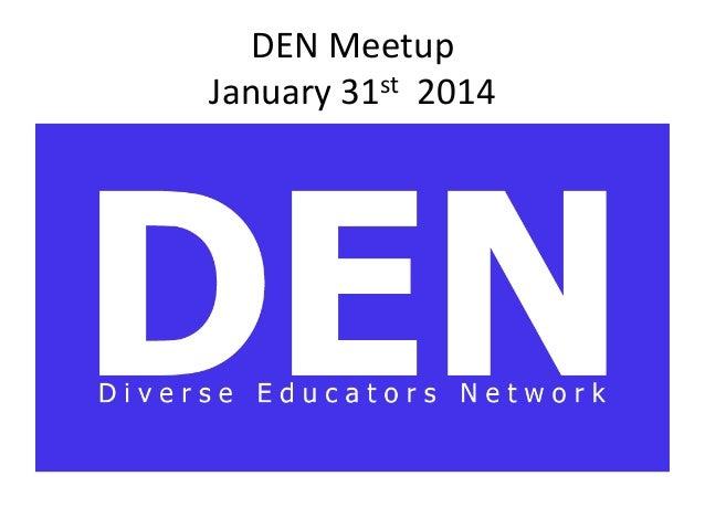 DEN  Meetup     January  31st    2014