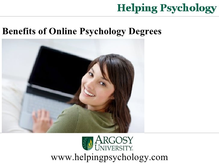 Benefits of Online Psychology Degrees   www.helpingpsychology.com