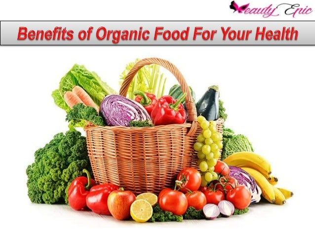 the benefits of buying organic food and conventional food Here are some facts to offer potential customers about the many benefits why consumers should buy organic food conventional farming methods buying organic.