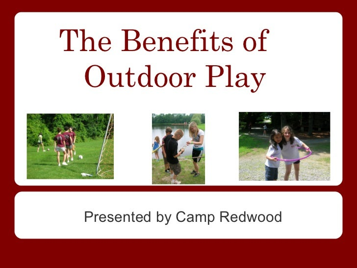 The Benefits of Outdoor Play Presented by Camp Redwood