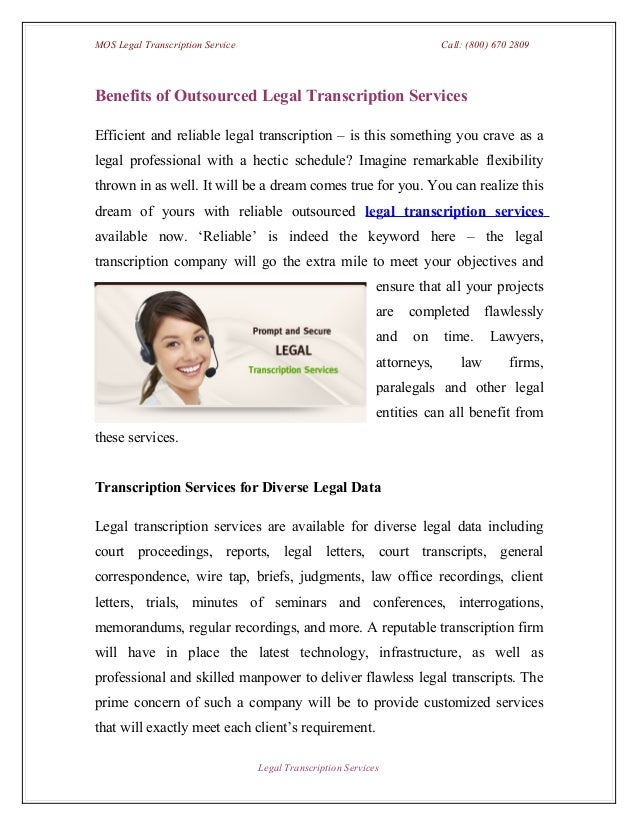 MOS Legal Transcription Service                                           Call: (800) 670 2809Benefits of Outsourced Legal...