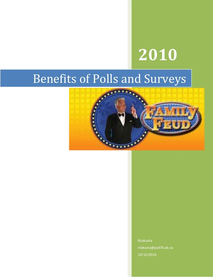 Benefits of Polls and Surveys2010NLakustanlakusta@psd70.ab.ca10/12/201020637502413635<br />Why/how can you use a poll/surv...