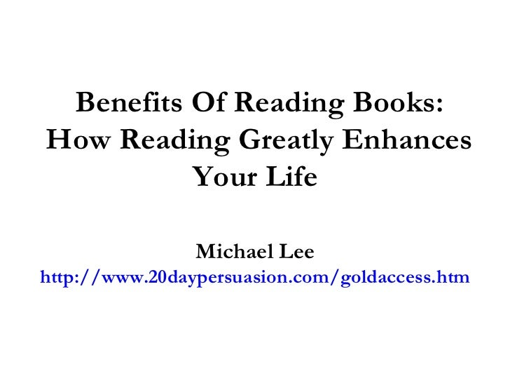 the advantages of reading books Bookworms can see some serious perks to their health and happiness want to really reap the benefits of reading reach for an old-fashioned, printed.