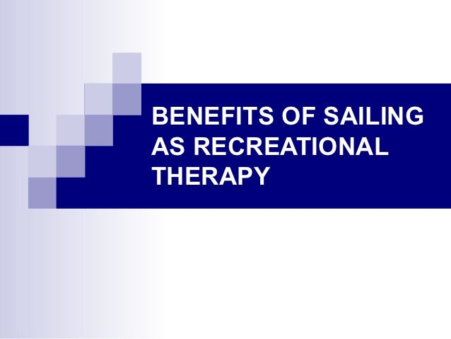 Benefits of Sailing As Recreational Therapy