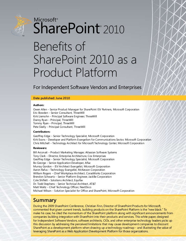 Benefits ofSharePoint 2010 as aProduct PlatformFor Independent Software Vendors and EnterprisesDate published: June 2010Au...