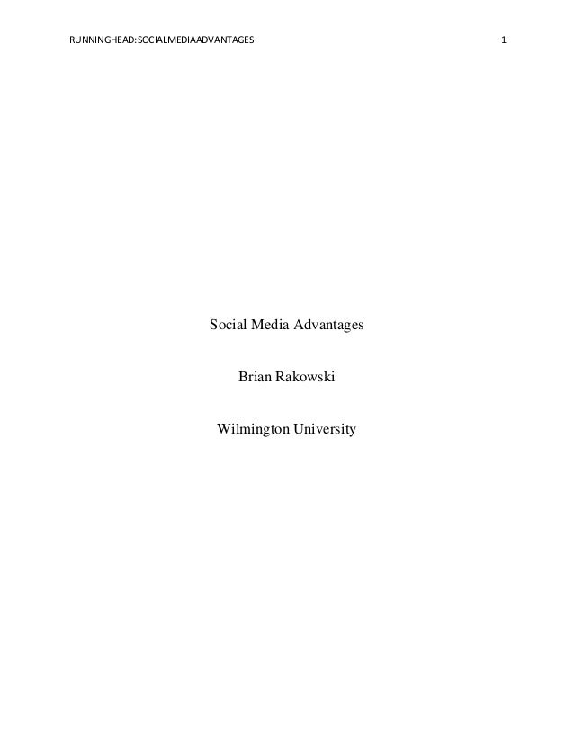 RUNNINGHEAD:SOCIALMEDIAADVANTAGES  Social Media Advantages  Brian Rakowski  Wilmington University  1