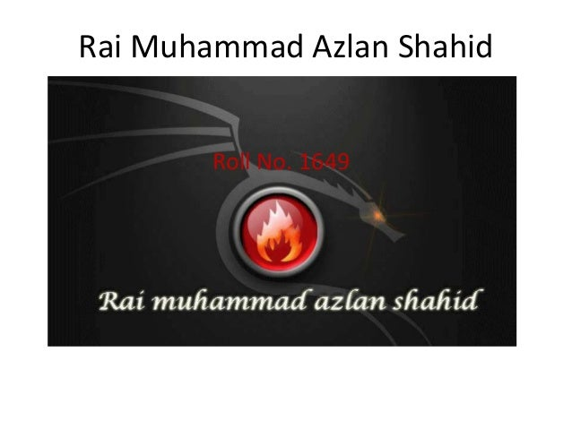 Rai Muhammad Azlan Shahid        Roll No. 1649