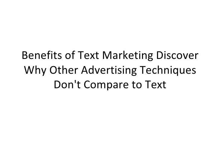 Benefits of Text Marketing Discover Why Other Advertising Techniques Don't Compare to Text