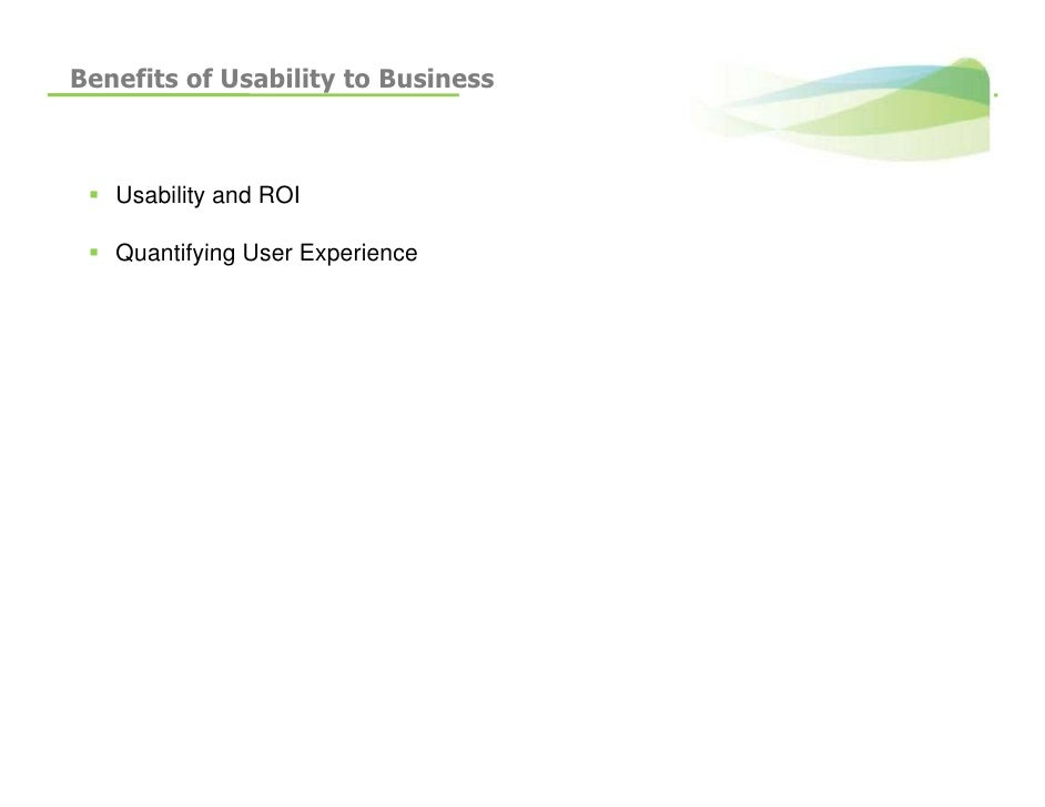 Benefits of Usability to Business       Usability and ROI     Quantifying User Experience