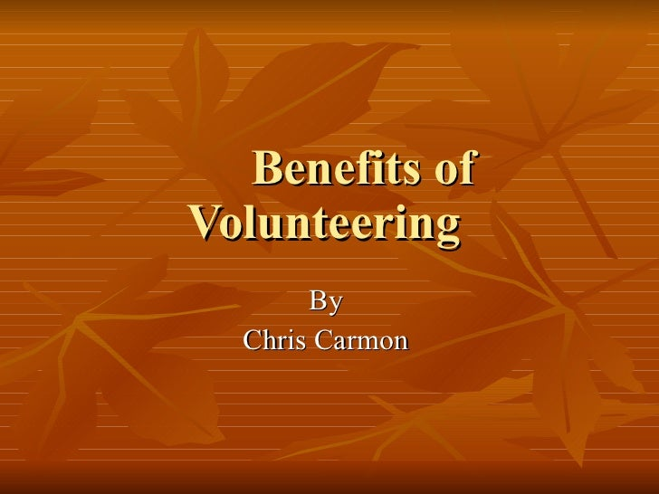 the benefits of volunteering essay Volunteering is not only satisfying, it makes a lot of sense helping others teaches you skills that many employers consider invaluable.