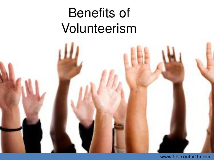 Benefits ofVolunteerism               www.firstcontacthr.com