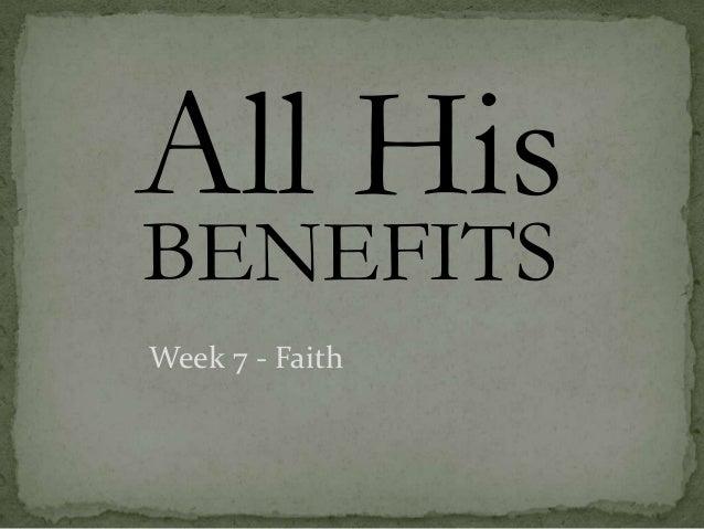 All His Benefits - Week 7 Faith