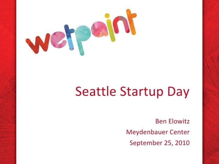 Seattle Startup Day Ben Elowitz Meydenbauer Center September 25, 2010