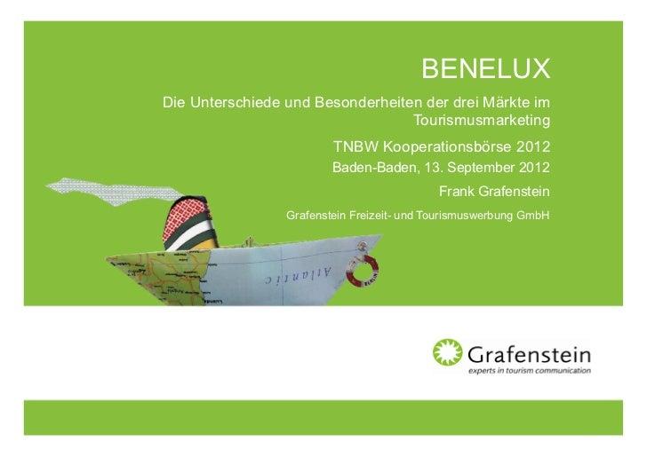 BENELUXDie Unterschiede und Besonderheiten der drei Märkte im                                  Tourismusmarketing         ...