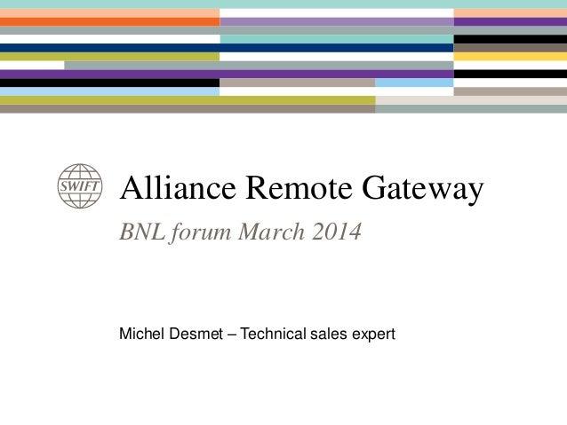 Benelux forum 2014 - Alliance Remote Gateway & Alliance Managed Operations