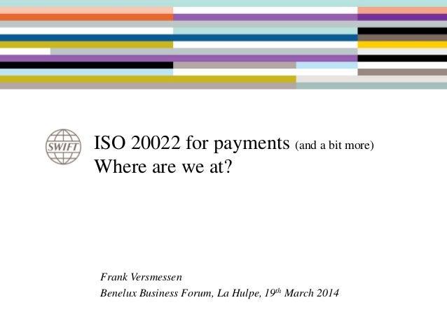 Benelux forum 2014 - ISO 20022