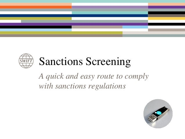 A quick and easy route to comply with sanctions regulations Sanctions Screening