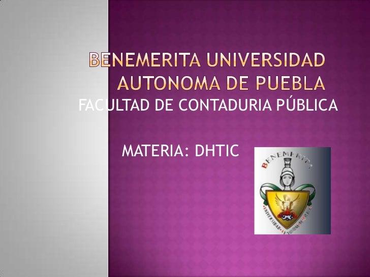 FACULTAD DE CONTADURIA PÚBLICA     MATERIA: DHTIC