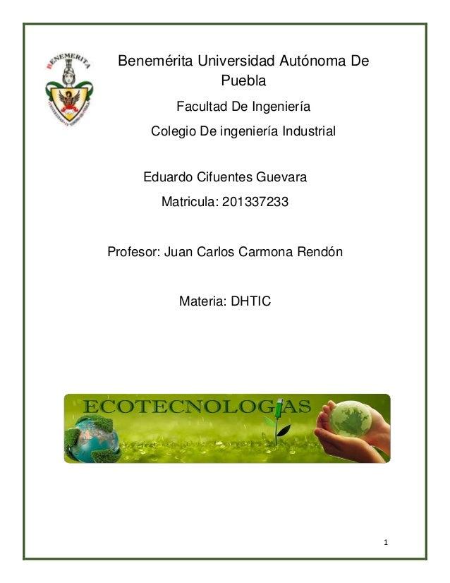 1 Benemérita Universidad Autónoma De Puebla Facultad De Ingeniería Colegio De ingeniería Industrial Eduardo Cifuentes Guev...