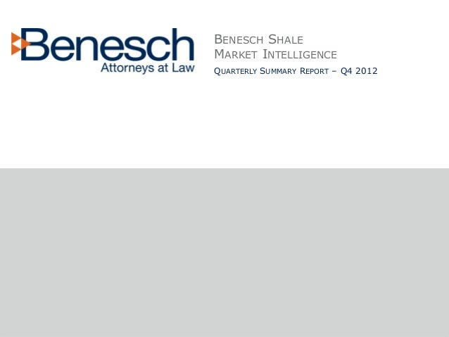 BENESCH SHALEMARKET INTELLIGENCEQUARTERLY SUMMARY REPORT – Q4 2012