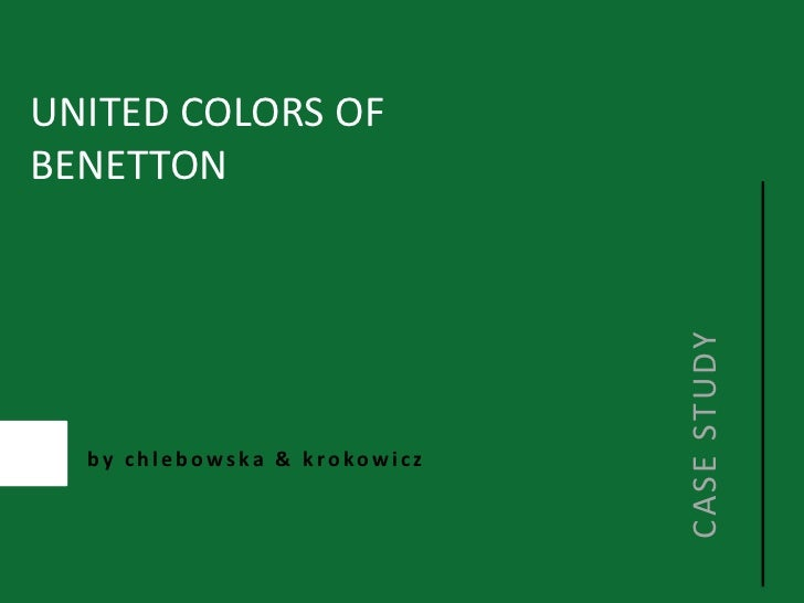 UNITED COLORS OF<br />BENETTON<br />CASE STUDY<br />by chlebowska & krokowicz<br />