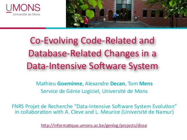 Co-­‐Evolving	   Code-­‐Related	   and	    Database-­‐Related	   Changes	   in	   a Data-­‐Intensive	   SoEware	   System ...