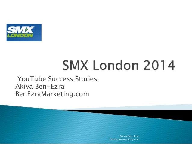 YouTube Success Stories Akiva Ben-Ezra BenEzraMarketing.com Akiva Ben-Ezra Benezramarkeitng.com