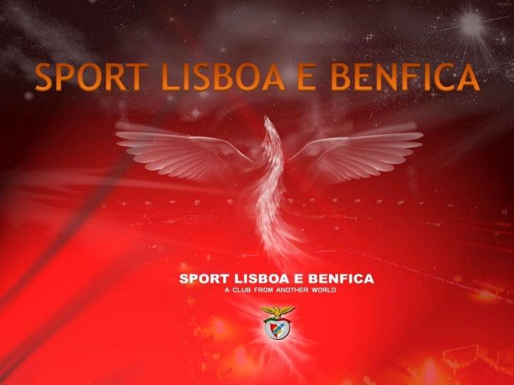 Name: Sport Lisboa e BenficaNicknames: Incarnate; Red DevilsMascot: Eagle VictoryEstablished: February 28, 1904Stadium: St...