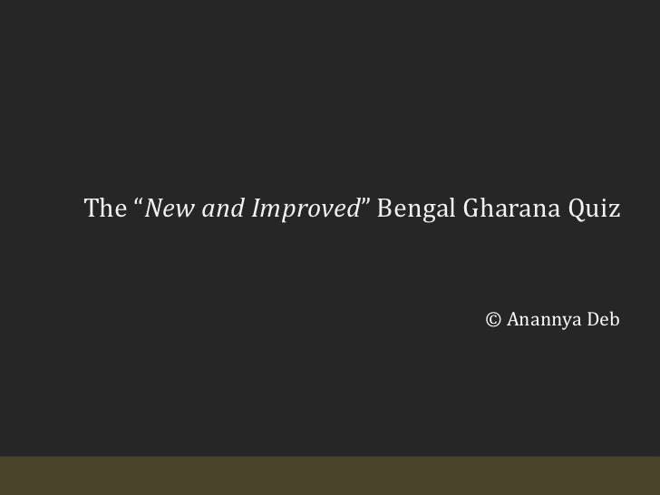 "The ""New and Improved"" Bengal Gharana Quiz<br />© Anannya Deb<br />"