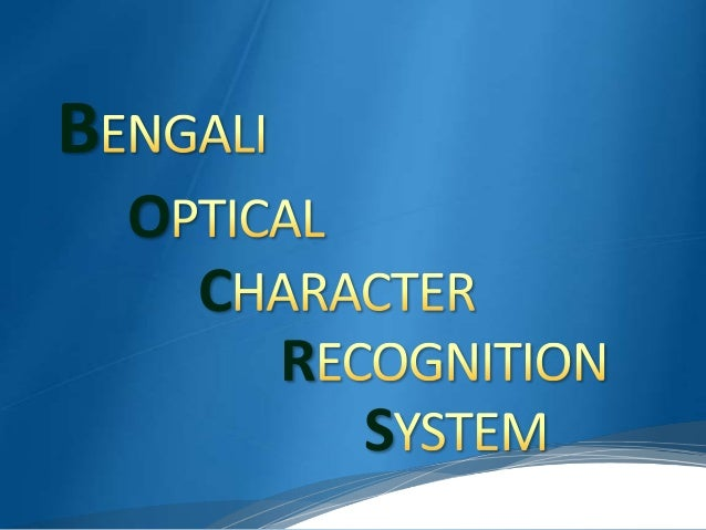 Bengali optical character recognition system