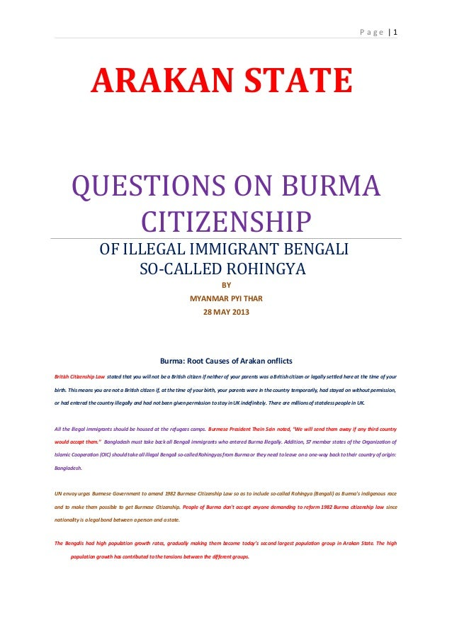 P a g e   1ARAKAN STATEQUESTIONS ON BURMACITIZENSHIPOF ILLEGAL IMMIGRANT BENGALISO-CALLED ROHINGYABYMYANMAR PYI THAR28 MAY...