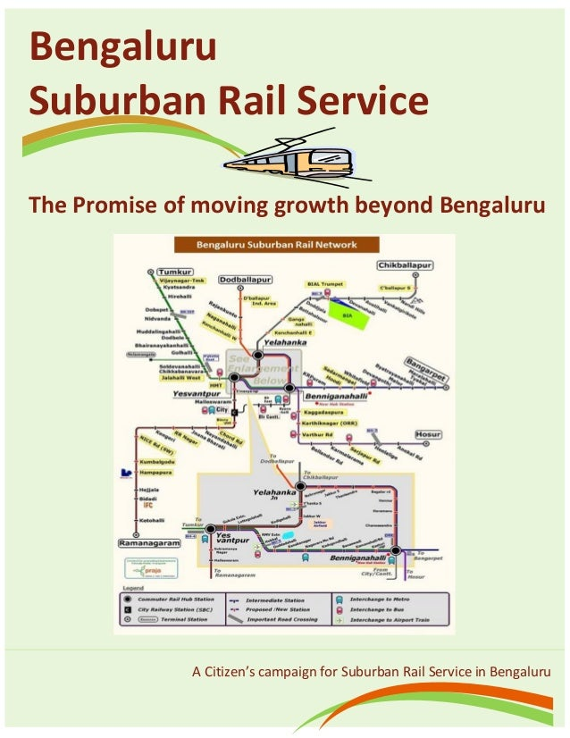 A Citizen's campaign for Suburban Rail Service in Bengaluru Bengaluru Suburban Rail Service The Promise of moving growth b...