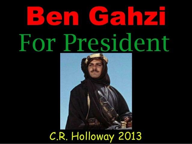 Ben Gazi For President