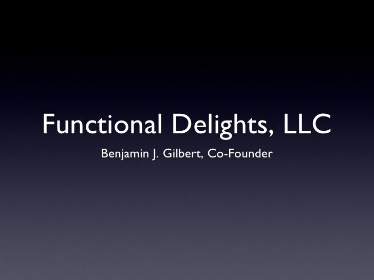 Ben Gilbert Idea Pitch Presentation - Functional Delights