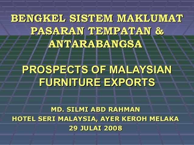 Bengkel pasaran perabot & produk kayu di antarabangsa 29 july2008-melaka