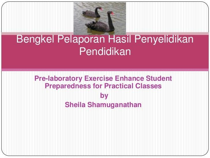 Bengkel Pelaporan Hasil Penyelidikan            Pendidikan   Pre-laboratory Exercise Enhance Student      Preparedness for...
