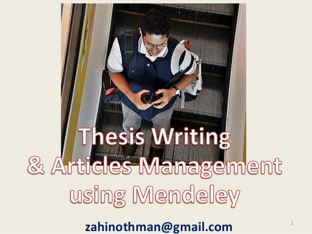 Thesis writing and article management using Mendeley ( slide Bengkel Penulisan thesis) - Dr Othman Talib