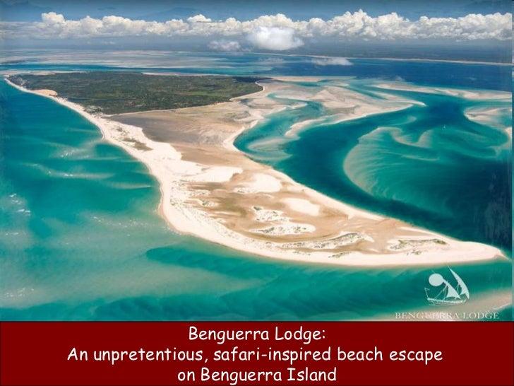 Benguerra Lodge<br />Benguerra Lodge:<br />An unpretentious, safari-inspired beach escape <br />on Benguerra Island<br />