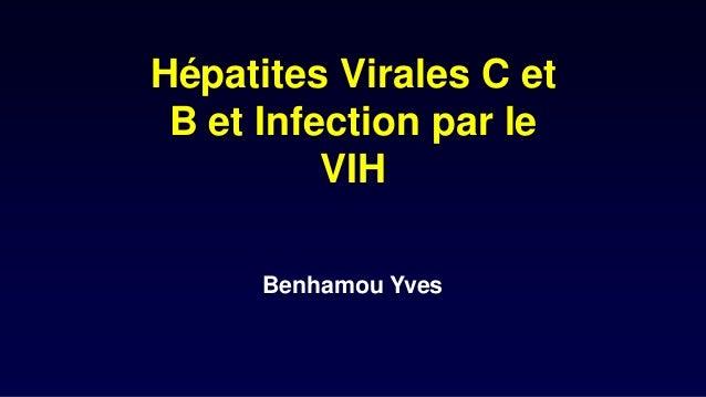 Hépatites Virales C et B et Infection par le VIH Benhamou Yves