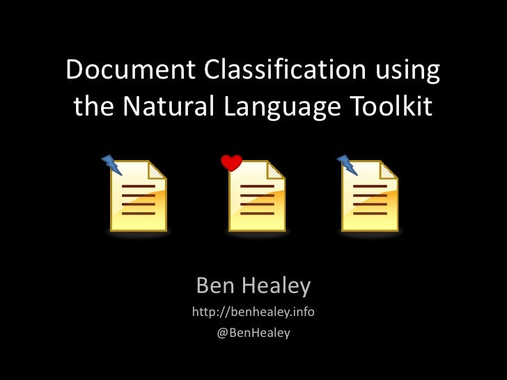 Document Classification using the Natural Language Toolkit<br />Ben Healey<br />http://benhealey.info<br />@BenHealey<br />